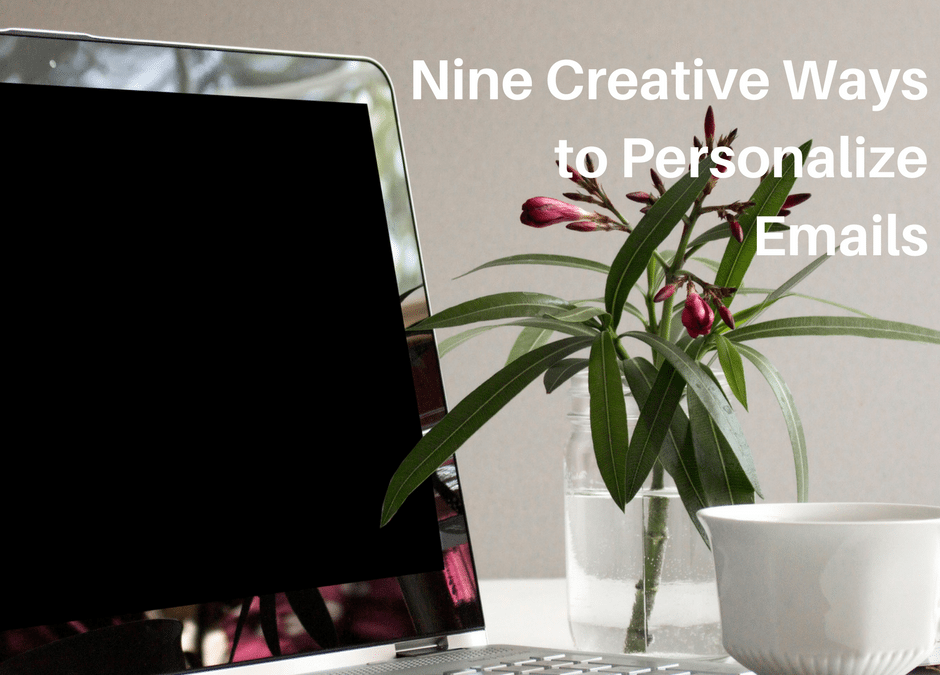 Nine Creative Ways to Personalize Emails